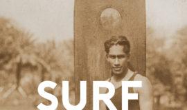 Surf: une histoire de laglisse, de la première vague aux Beach Boys